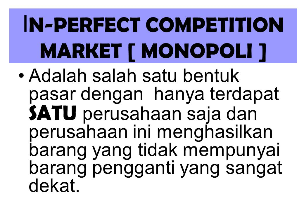 IN-PERFECT COMPETITION MARKET [ MONOPOLI ]